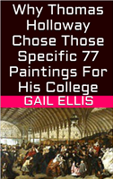 Why Thomas Holloway Chose Those Specific 77 Paintings For His College
