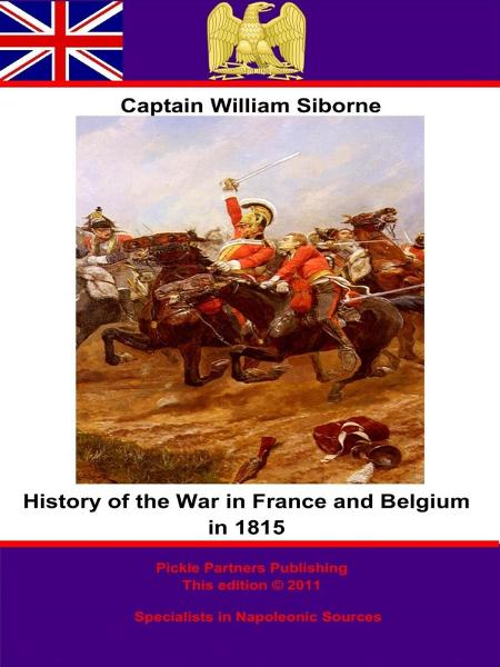 History Of The War In France And Belgium In 1815. 3rd Edition