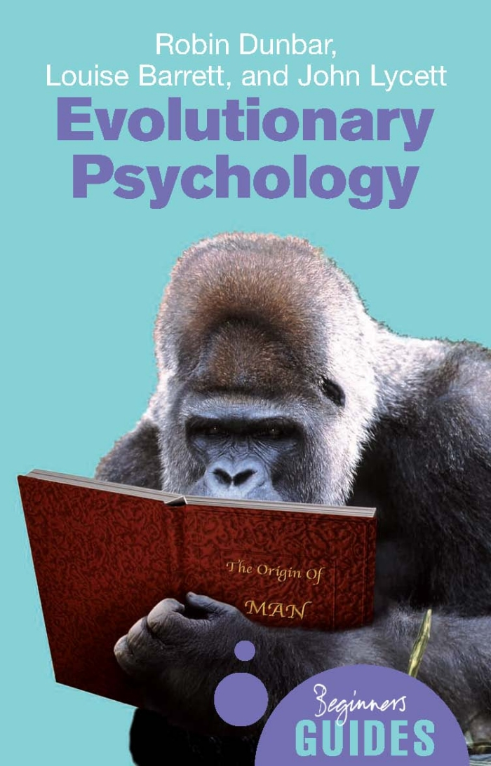 Evolutionary Psychology By: Robin Dunbar, Louise Barrett, John Lycett