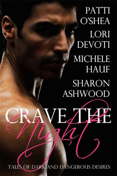 Crave The Night by Michele Hauf, Sharon Ashwood, Lori Devoti & Patti O'Shea