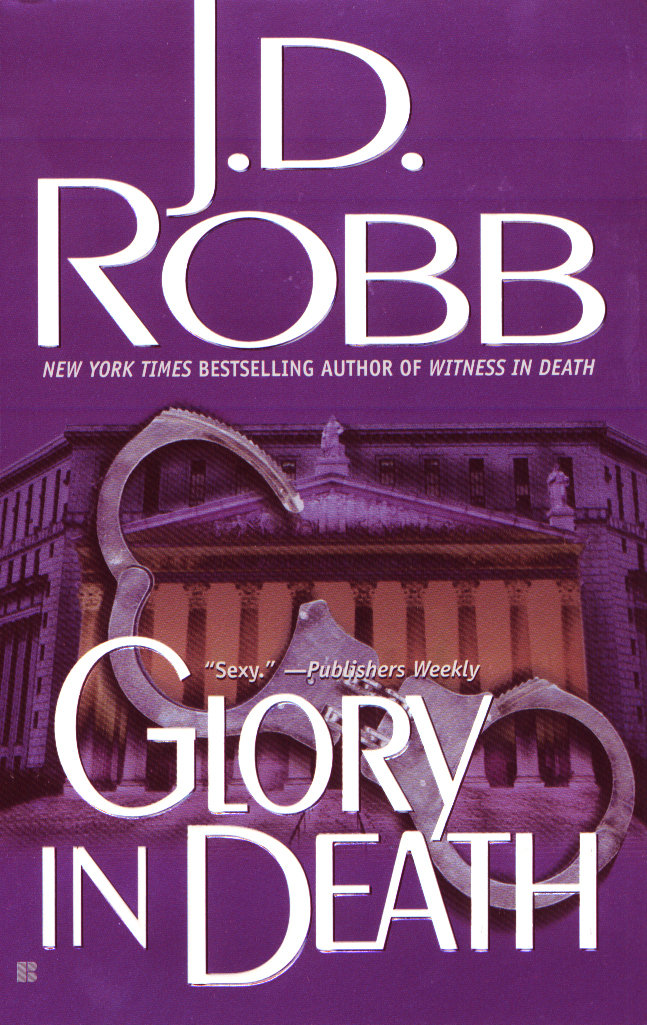 Glory in Death By: J.D. Robb,Nora Roberts
