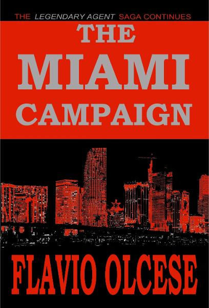 The Miami Campaign By: Flavio Olcese