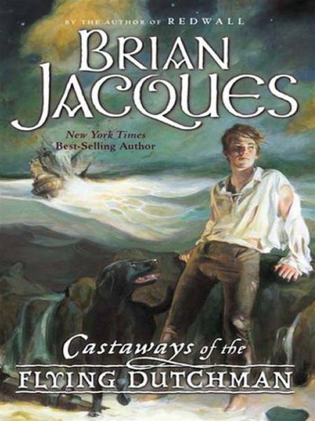 Castaways of the Flying Dutchman By: Brian Jacques