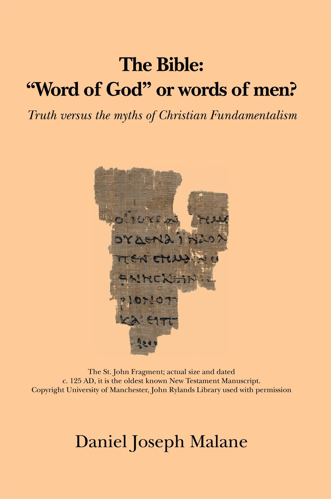 The Bible: ''Word of God'' or words of men?