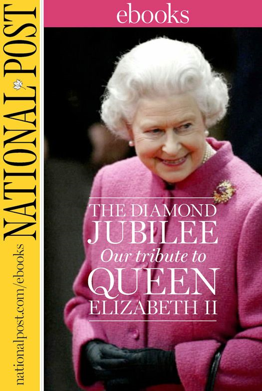The Diamond Jubilee By: National Post