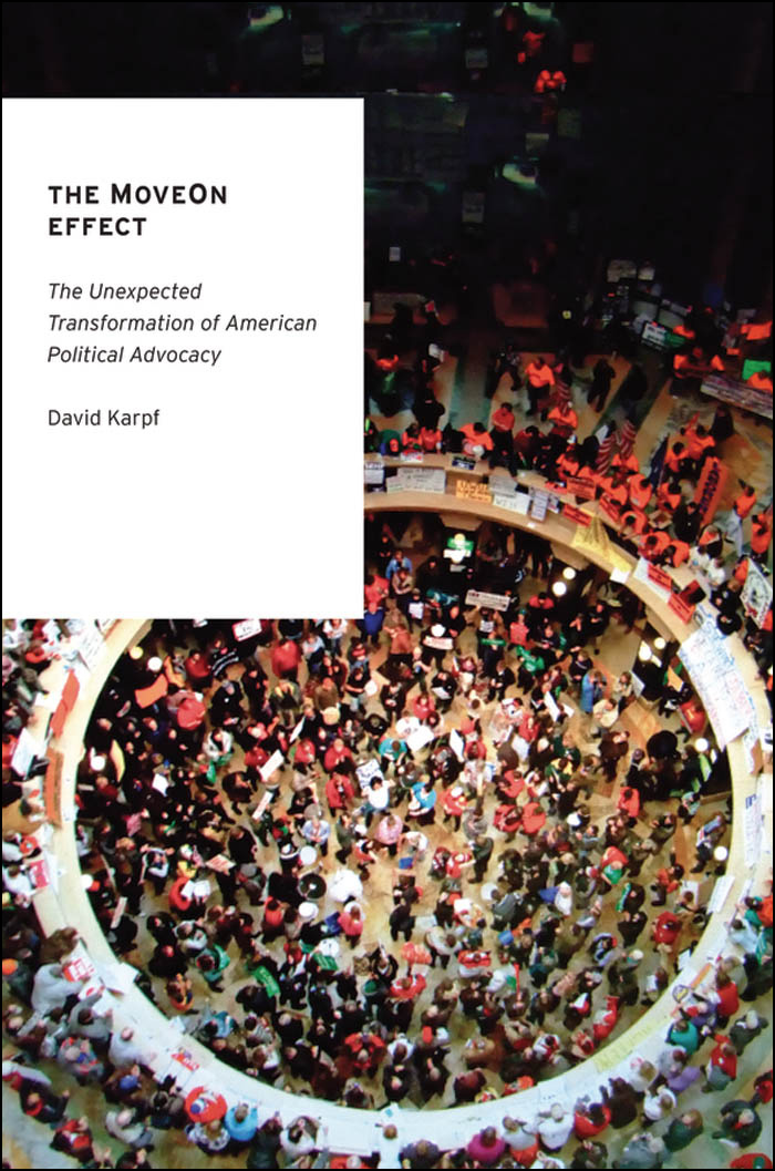 The MoveOn Effect: The Unexpected Transformation of American Political Advocacy