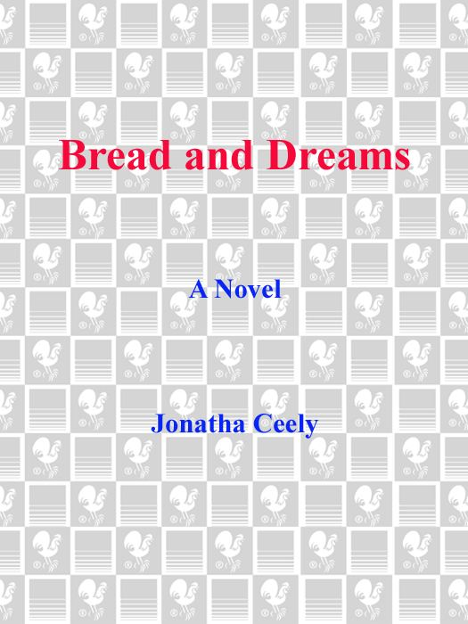 Bread and Dreams By: Jonatha Ceely