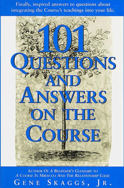 101 Questions and Answers on A Course in Miracles