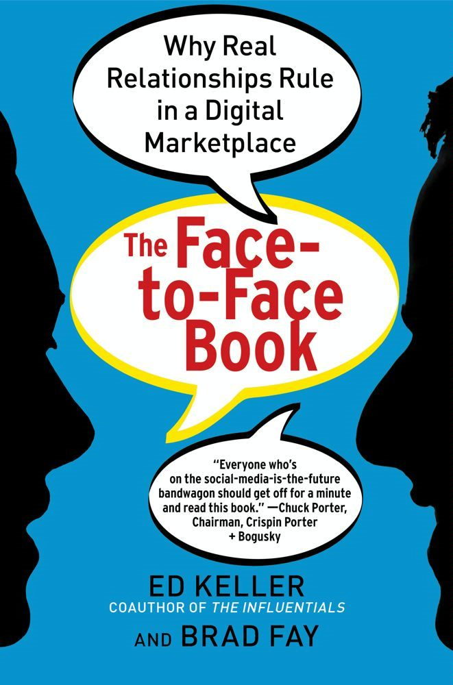 The Face-to-Face Book By: Brad Fay,Ed Keller