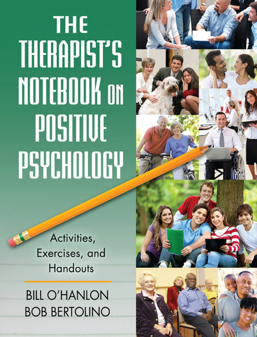 The Therapist's Notebook on Positive Psychology: Activities, Exercises, and Handouts