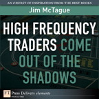 High Frequency Traders Come Out of the Shadows By: Jim McTague