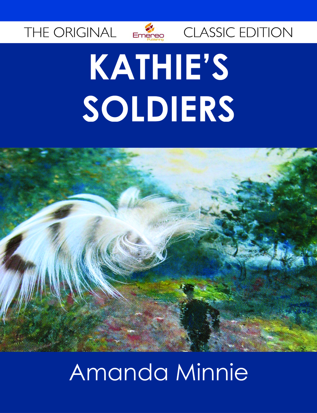 Kathie's Soldiers - The Original Classic Edition