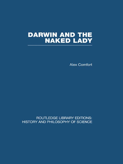 Darwin and the Naked Lady Discursive Essays on Biology and Art