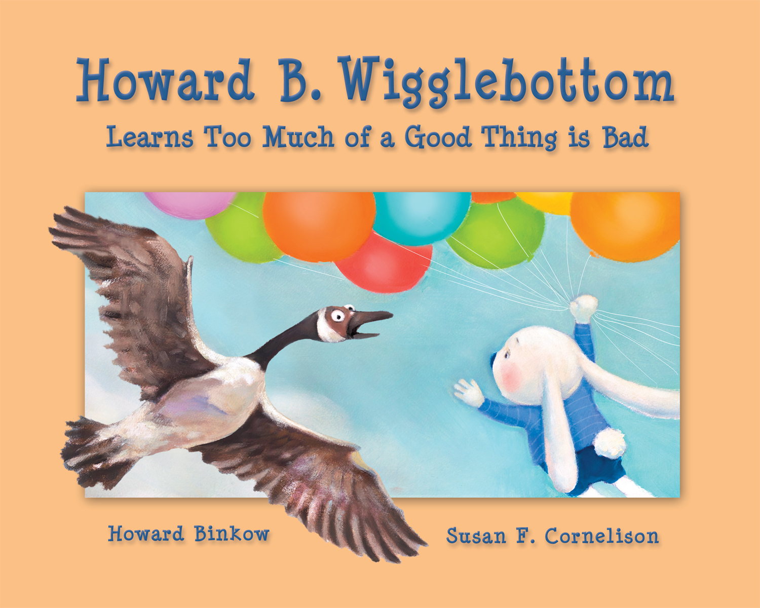 Howard B.Wigglebottom Learns Too Much of A Good Thing is Bad