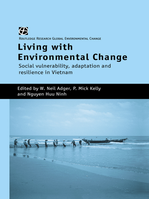 Living With Environmental Change Social Vulnerability,  Adaptation and Resilience in Vietnam