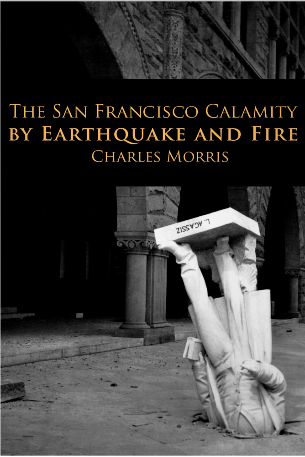 The San Francisco Calamity By: Charles Morris