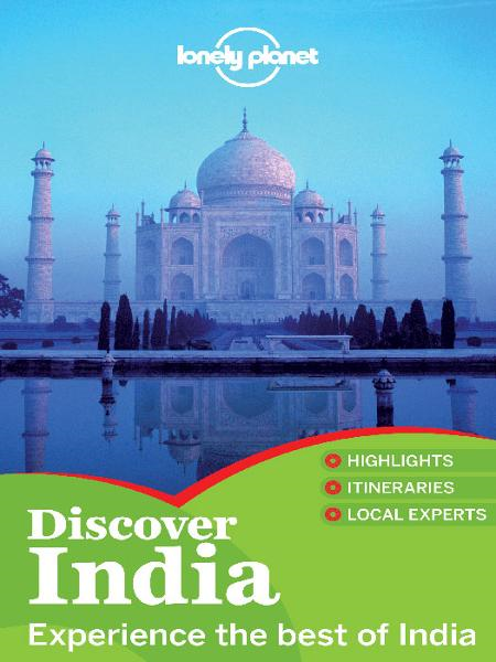 Lonely Planet Discover India By: Abigail Hole,Amy Karafin,Anirban Mahapatra,Bradley Mayhew,Daniel McCrohan,David Lukas,John Noble,Kate James,Kevin Raub,Lonely Planet