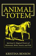 download Animal Totem:  Spiritual and Magical Powers of Mammals, Birds, Insects and Fish book