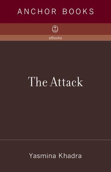 The Attack By: Yasmina Khadra
