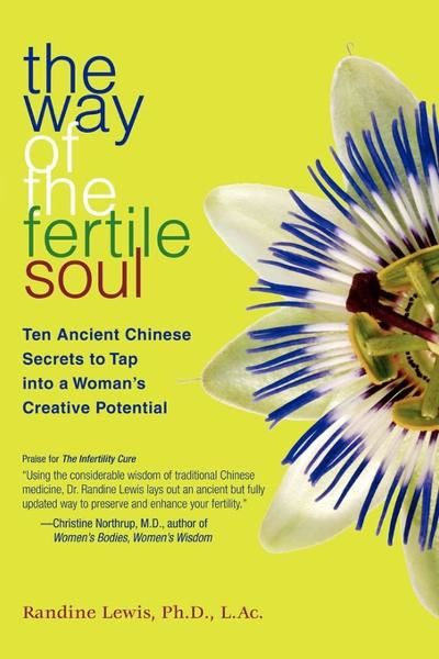 The Way of the Fertile Soul By: Randine Lewis