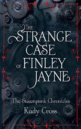 The Strange Case of Finley Jayne By: Kady Cross