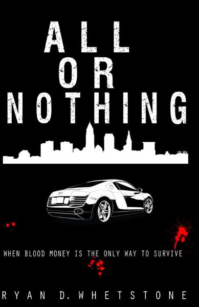All Or Nothing By: Ryan Whetstone