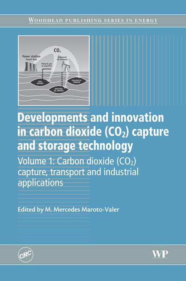 Developments and Innovation in Carbon Dioxide (CO2) Capture and Storage Technology Carbon Dioxide (Co2) Capture,  Transport And Industrial Applications