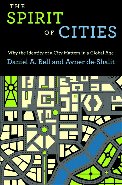The Spirit of Cities By: Avner de-Shalit,Daniel A. Bell