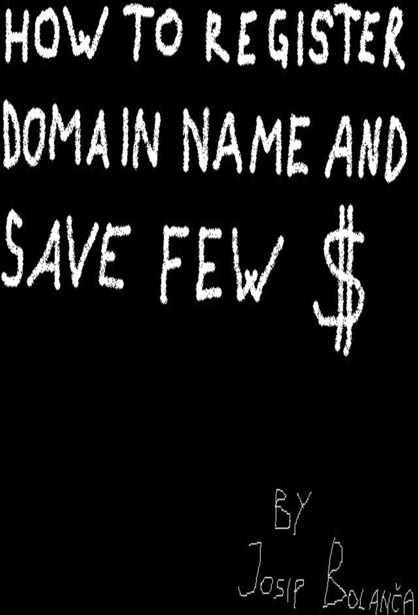 How to register domain name and save $ By: Fenomeno
