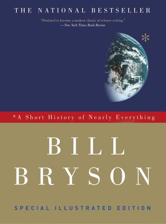 A Short History of Nearly Everything: Special Illustrated Edition By: Bill Bryson