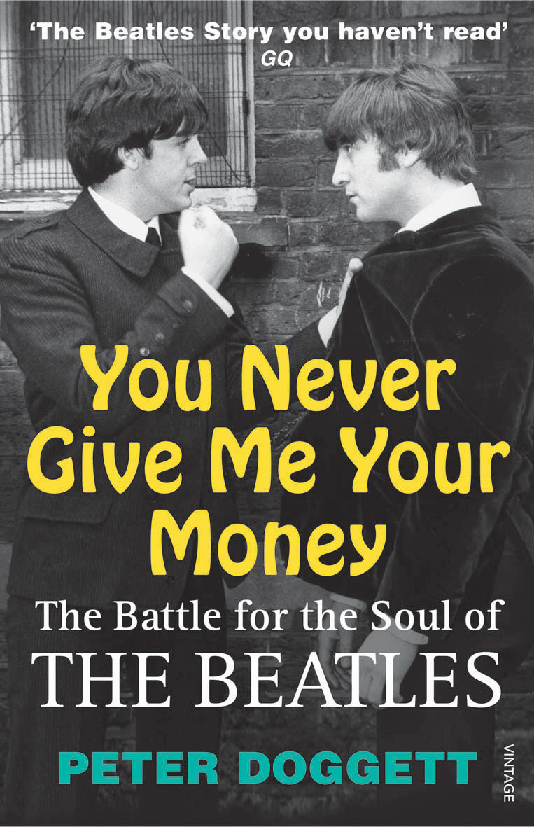 You Never Give Me Your Money The Battle For The Soul Of The Beatles