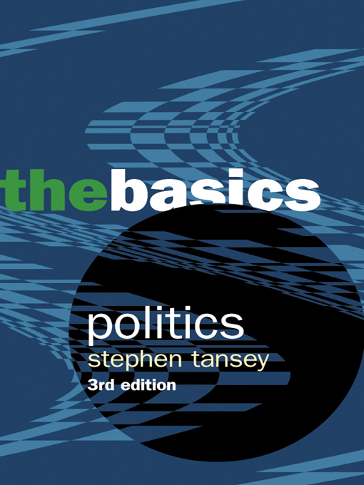 Politics:The Basics By: Stephen D Tansey,Stephen Tansey