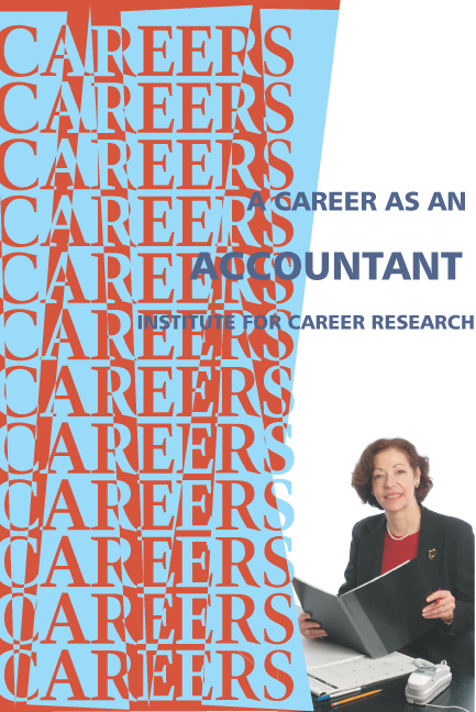 Career As An Accountant By: Institute For Career Research
