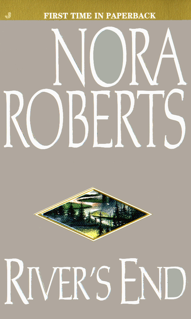 River's End By: Nora Roberts