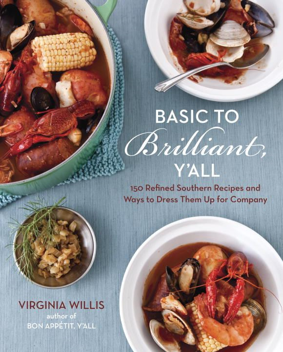 Basic to Brilliant, Y'all By: Virginia Willis