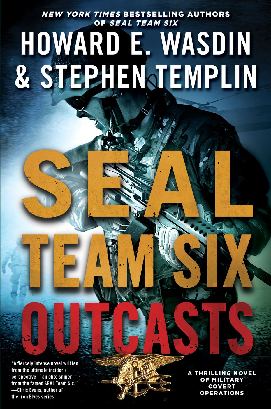SEAL Team Six Outcasts By: Howard E. Wasdin,Stephen Templin