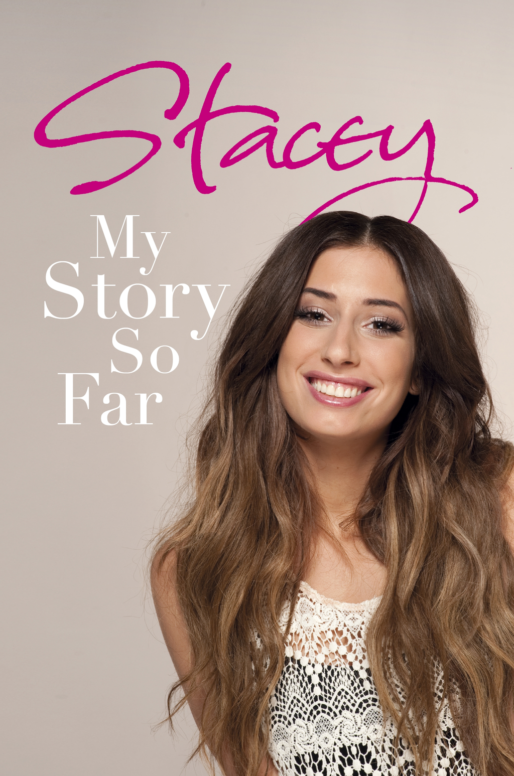 Stacey: My Story So Far My Story So Far