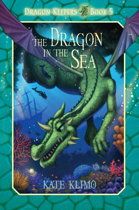 Dragon Keepers #5: The Dragon in the Sea By: Kate Klimo,John Shroades