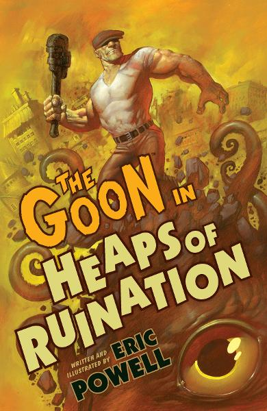 Goon Volume 3: Heaps of Ruination 2nd Edition By: Eric Powell, Eric Powell (Artist), Mike Mignola (Artist), Eric Powell (colorist), Dave Stewart (colorist)