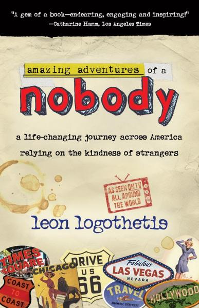 Amazing Adventures of a Nobody By: Leon Logothetis