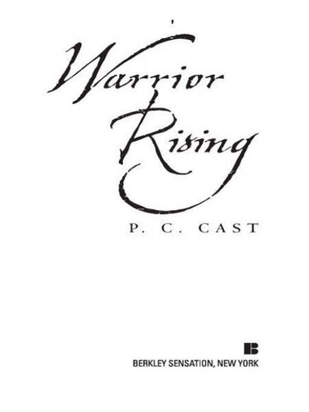 Warrior Rising By: P. Cast