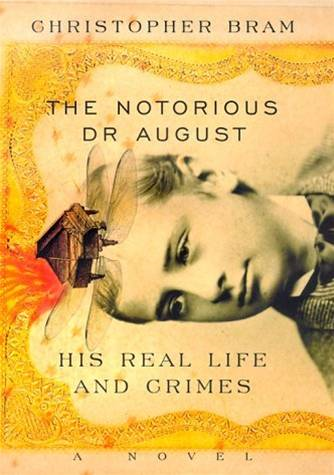 The Notorious Dr. August By: Christopher Bram