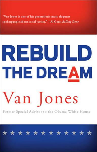 Rebuild the Dream By: Van Jones