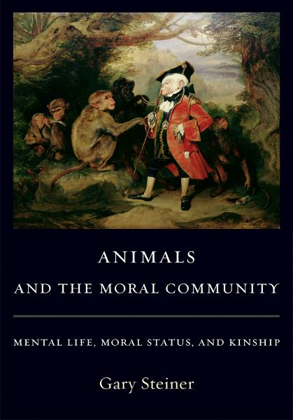 Animals and the Moral Community By: Gary Steiner