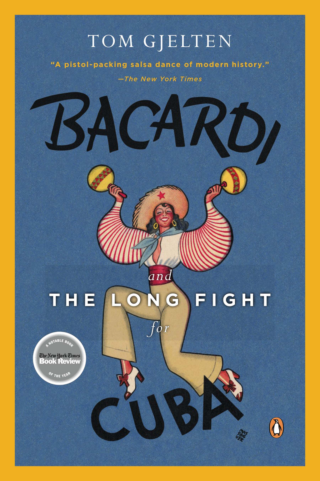 Bacardi and the Long Fight for Cuba: The Biography of a Cause By: Tom Gjelten