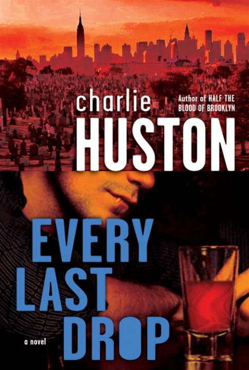 Every Last Drop By: Charlie Huston