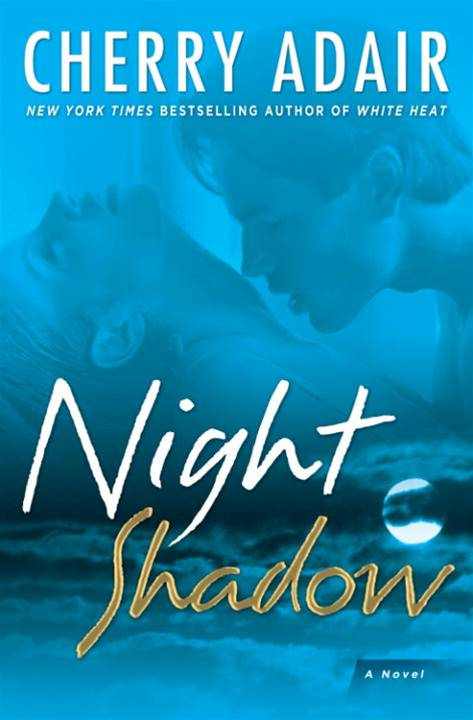 Night Shadow By: Cherry Adair