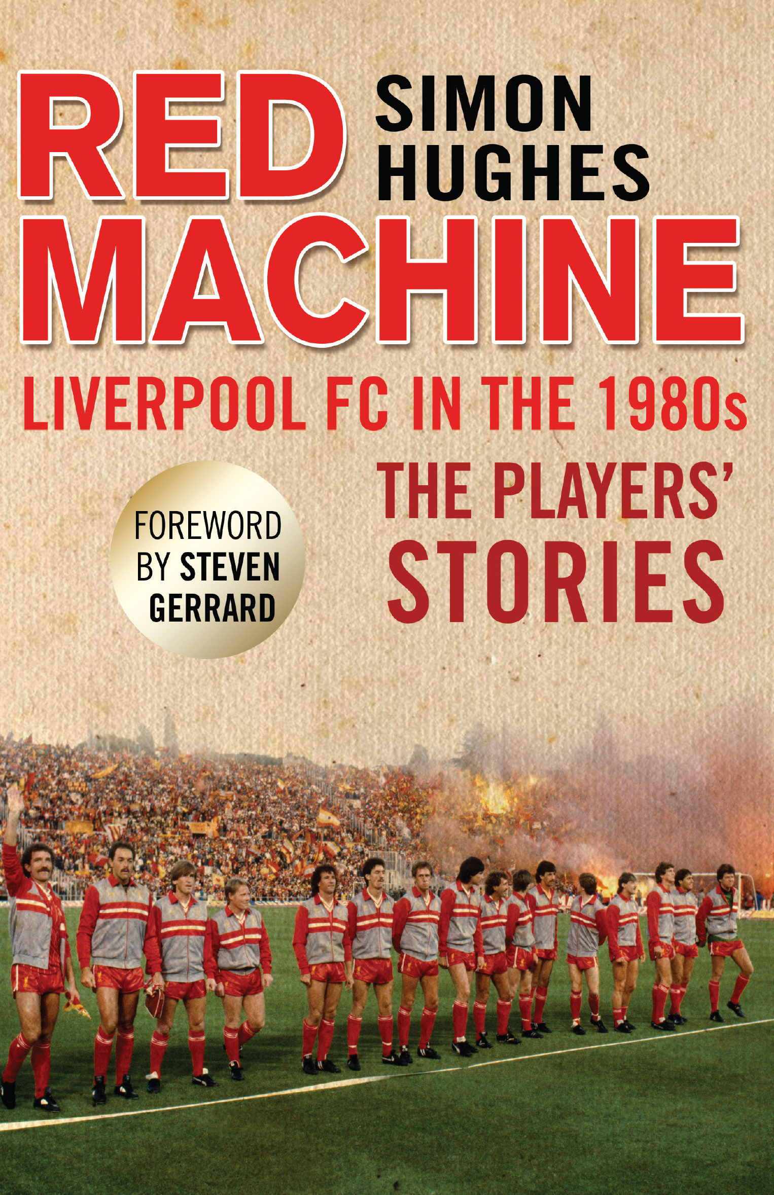 Red Machine Liverpool FC in the '80s: The Players' Stories
