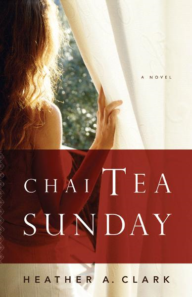 Chai Tea Sunday By: Heather A. Clark