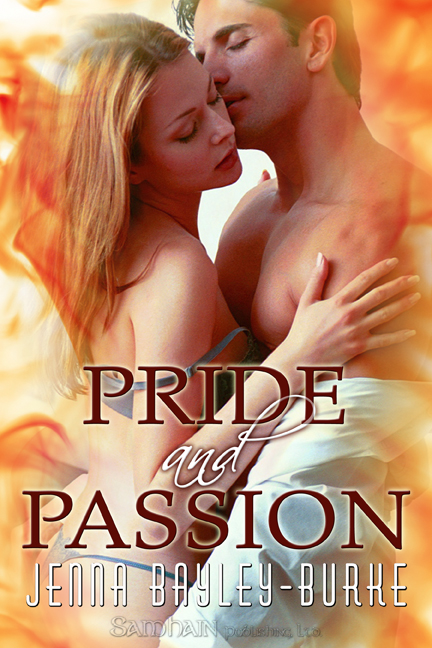 Pride and Passion By: Jenna Bayley-Burke